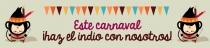 Este carnaval ¡haz el indio con nosotros!