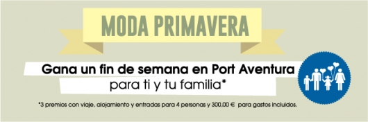 MODA PRIMAVERA: gana un fin de semana en Port Aventura para ti y tu familia